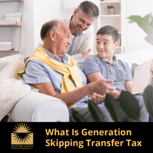 What Is Generation Skipping Transfer Tax